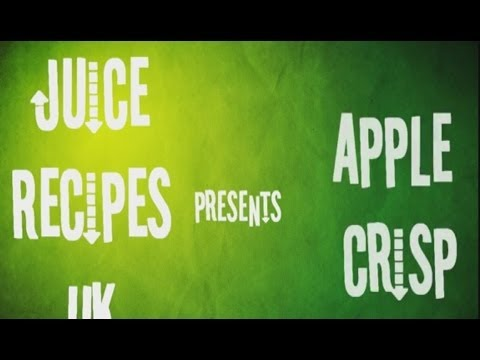 Juicing Recipes - How To Make Apple Crisp