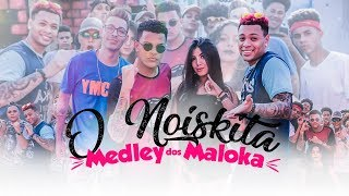 O Noiskita - Medley dos Maloka (VideoClipe Oficial)