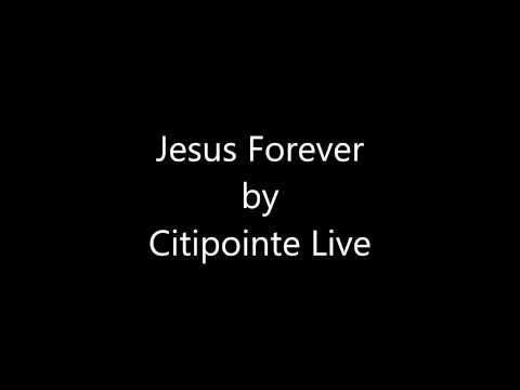 Citipointe Live - Jesus Forever