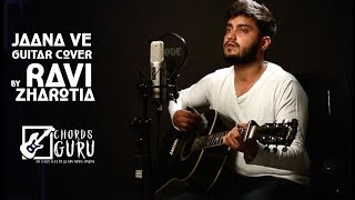 Jaana Ve  - Guitar cover by Ravi Zharotia - Chordsguru