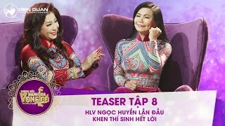 Đường đến danh ca vọng cổ | teaser tập 8: HLV Ngọc Huyền khen nức nở tiết mục của thí sinh