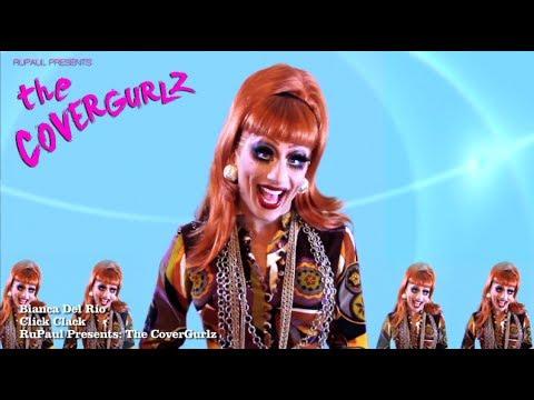 RuPaul Presents: The CoverGurlz - Bianca Del Rio Click Clack...