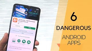 6 DANGEROUS Android Apps You Need To Uninstall Right Now!