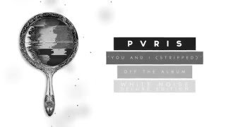 PVRIS - You and I (Stripped)
