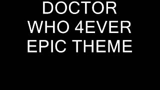 Doctor Who 4ever Epic Theme