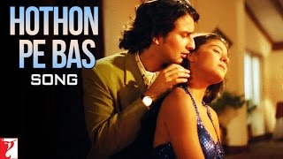 Hothon Pe Bas  Video Song from Yeh Dillagi