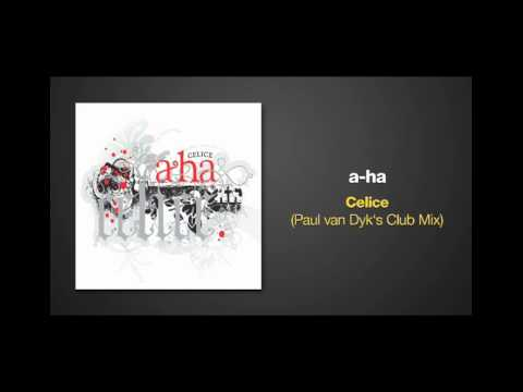 A-ha - Celice Paul Van Dyk radio edit