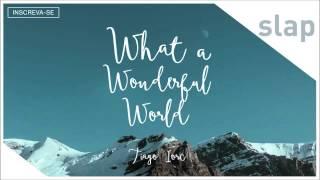 download musica TIAGO IORC - What a Wonderful World Música de abertura da novela Sete Vidas