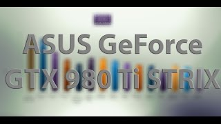 ASUS GeForce GTX 980 Ti STRIX - VIDEO BENCHMARKS / GAME TESTS REVIEW / 4K,1080p,1440p