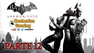 Juguemos a Batman Arkham City - Parte 12: Regreso a la Acería