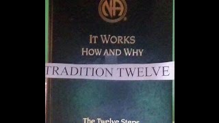 Tradition 12, it works how and why