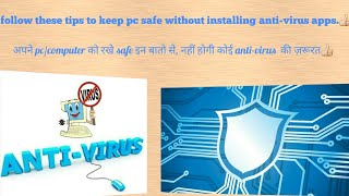 keep pc safe from virus, malware, ransomware without installing any anti-virus software & save money