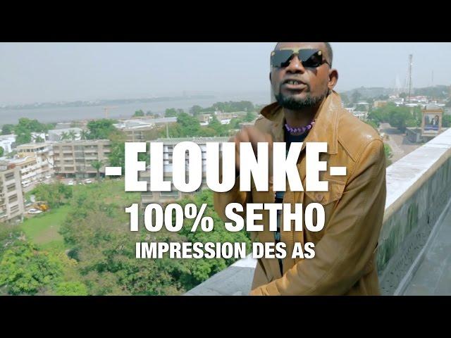100% Setho & Impression des As - Elounke