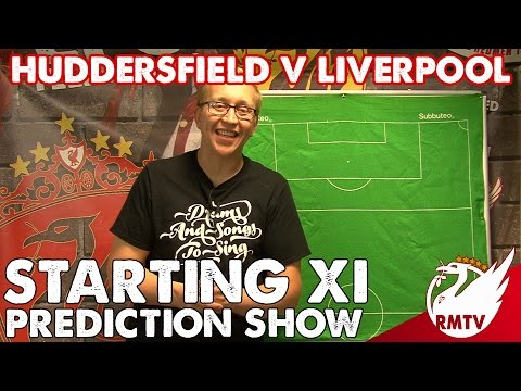 Starting XI Prediction Show | Huddersfield v Liverpool