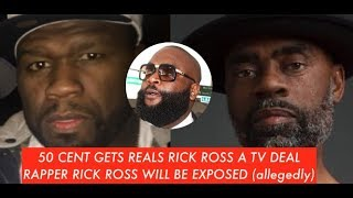 50 Cent GETS THE REAL RICK ROSS a TV Deal To Tell His Story Rapper Rick Ross Will Be Exposed