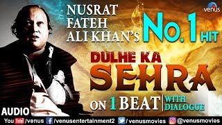 Nusrat Fateh Ali Khan - Dulhe Ka Sehra | 1 Beat With Dialogue | Dhadkan | Best Romantic Wedding Song