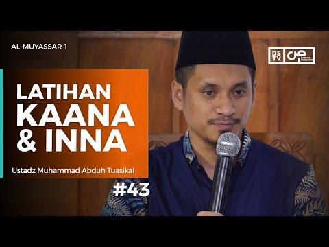Al-Muyassar (43) : Latihan Kaana Dan Inna - Ustadz M Abduh Tuasikal