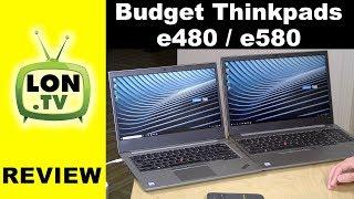 Lenovo's Budget Thinkpads: E480 and E580 Review