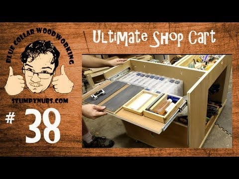 The Ultimate Shop Cart- Blue Collar Woodworking With Stumpy Nubs #38
