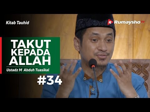 Kitab Tauhid (34) : Takut Kepada Allah - Ustadz M Abduh Tuasikal