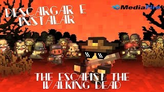 Descargar e Instalar THE ESCAPIST THE WALKING DEAD!