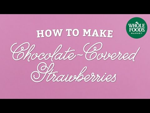 How To Make Chocolate-Covered Strawberries   Cooking Techniques   Whole Foods Market