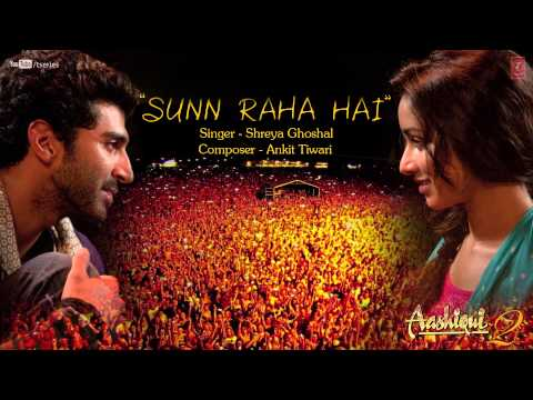 Sunn Raha Hai Na Tu By Shreya Ghoshal Full Song Aashiqui 2 |...