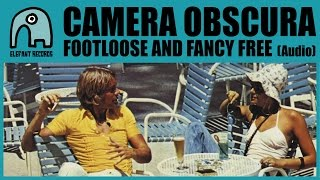 Watch Camera Obscura Footloose And Fancy Free video