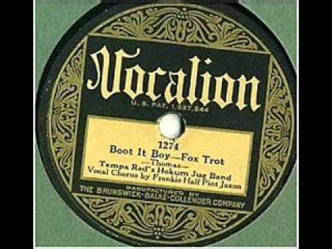 Tampa Red&The Hokum Jug Band - Boot It Boy