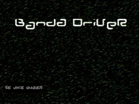 Titelbild des Gesangs Se Você Quizer von banda driver