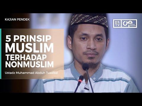 5 Prinsip Muslim Terhadap Non Muslim - Ustadz M Abduh Tuasikal