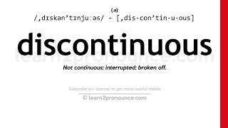 How to pronounce Discontinuous | English pronunciation