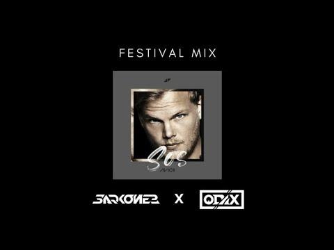 Avicii - Sos (Sarkonez & Odax Festival Mix)