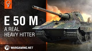 World of Tanks PC - Guide Park - E 50 M: A Real Heavy Hitter