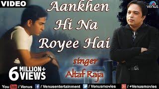 download lagu Aankhen Hi Na Royee Hai Full  Song  gratis