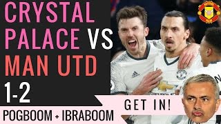 Crystal Palace VS Manchester United 1-2 Pogba and Zlatan Goals Enough