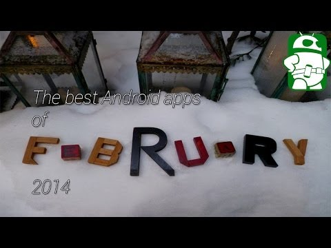 Best Android apps of February 2014