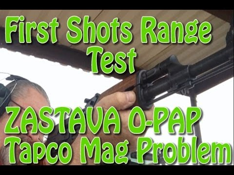 First Shots of My Zastava O-PAP at the Range (Tapco Mag Malfunction ?????)