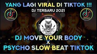 Download lagu DJ MOVE YOUR BODY X PSYCHO SLOW BEAT TIKTOK VIRAL TERBARU 2021