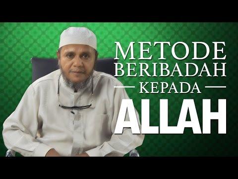 Ceramah Singkat: Metode Beribadah Kepada Allah - Ustadz Mubarok Bamualim, Lc. M.Hi.