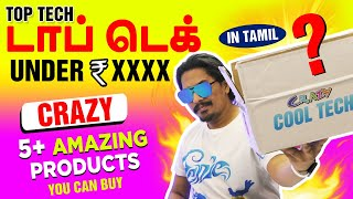 Top Tech Gadgets Under Rs. XXXX In tamil | தமிழ் - Special Crazy Episode