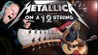 METALLICA ON A 12 STRING ACOUSTIC