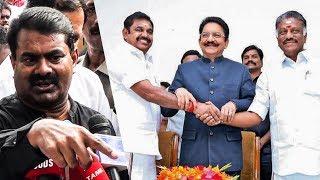 Seeman Trolls EPS & OPS Joining Hands with Governor Vidyasagar Rao! | TN 254