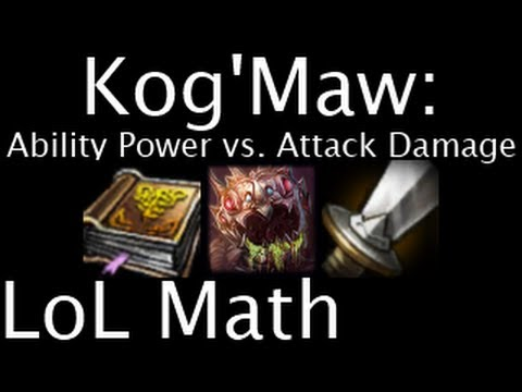 LoL Math - Kog'Maw: Ability Power vs. Attack Damage