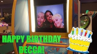 ARCADE GAMES & BECCAS BIRTHDAY!