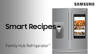 Use Smart Recipes on your Family Hub fridge to find and plan meals | Samsung US