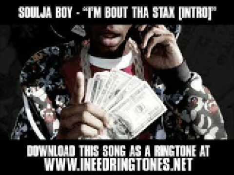 Soulja Boy - I'm Bout Tha Stax [Intro] [New Video + Lyrics] [Produced by Drumma Boy] Music Videos