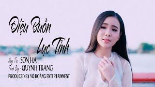 Điệu Buồn Lục Tỉnh (Sơn Hạ) - Quỳnh Trang [4K MV Official]