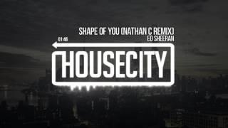 Ed Sheeran - Shape of You (Nathan C Remix)