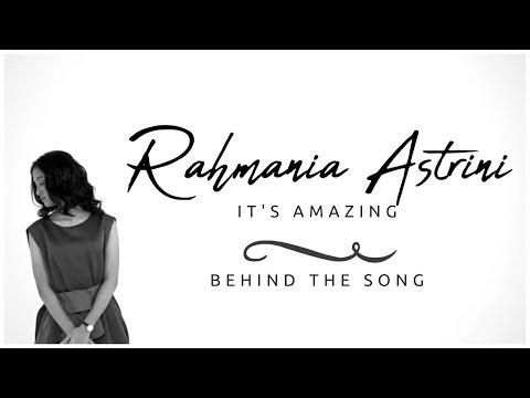 RAHMANIA ASTRINI - BEHIND THE SONG IT'S AMAZING